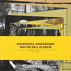 Snowshows, Snakewomen and The Well of Death
